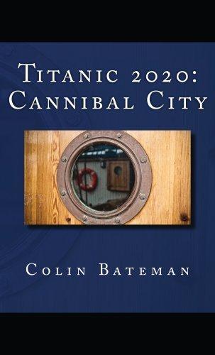 Titanic 2020: Cannibal City  by  Colin Bateman