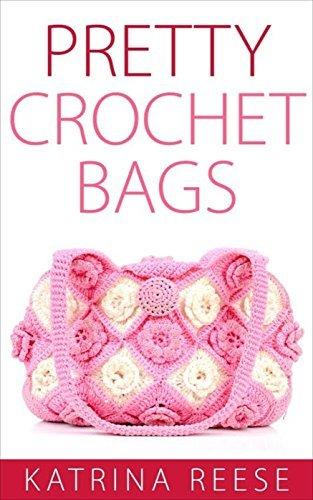Pretty Crochet Bags  by  Katrina Reese