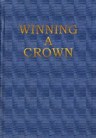 Winning A Crown Charles W. Naylor
