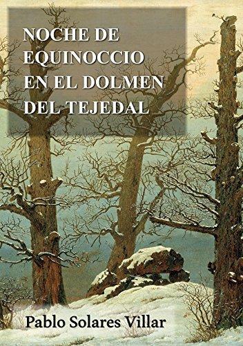Noche de equinoccio en el dolmen del tejedal Pablo Solares Villar