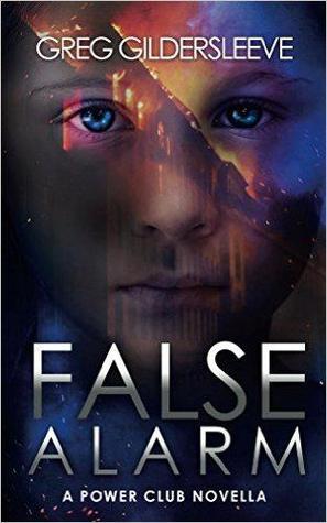False Alarm: A Power Club Novella Greg Gildersleeve