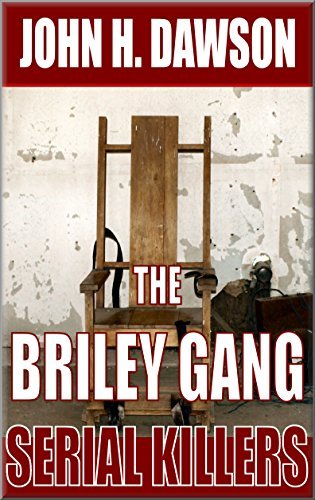 The Briley Gang - Serial Killers  by  John H. Dawson