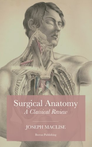 Surgical Anatomy: A Classical Review Joseph Maclise