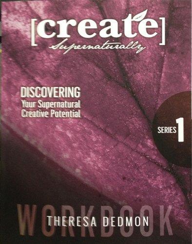 Create Supernaturally Workbook  by  Theresa Dedmon
