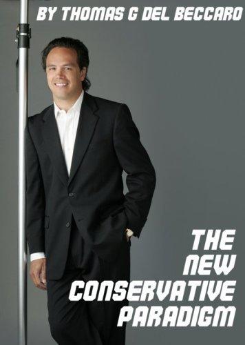 The New Conservative Paradigm Thomas G. Del Beccaro
