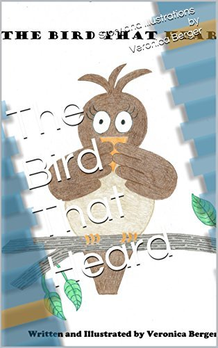 The Bird That Heard  by  Veronica Berger