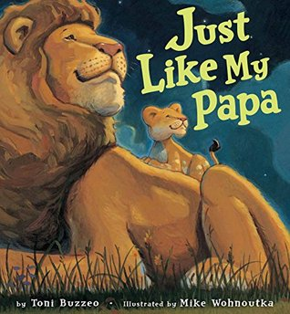 Just Like My Papa (Hyperion Picture Book (eBook))  by  Toni Buzzeo