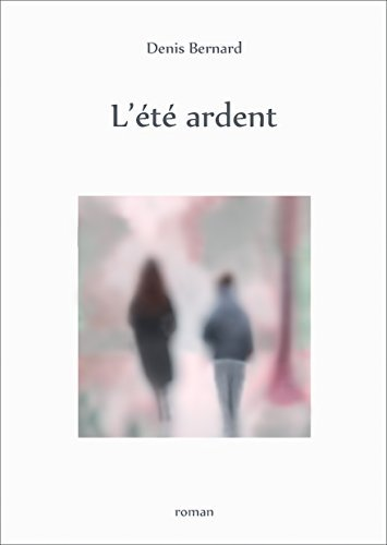 lété ardent ed. 2014-01 Denis Bernard