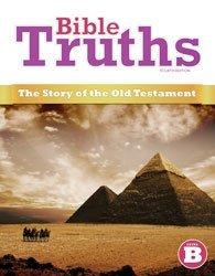 Bible Truths Level B Student Worktext (4th ed.) BJU Press