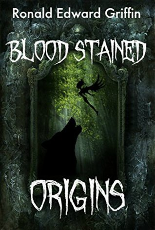 Blood Stained Origins (Blood Stained Origins series Book 1) Ronald Griffin