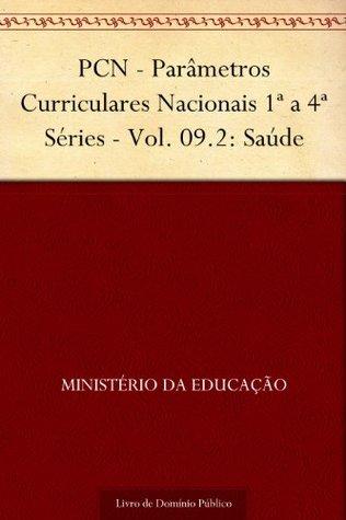 PCN - Parâmetros Curriculares Nacionais 1ª a 4ª Séries - Vol. 09.2: Saúde  by  Ministério da Educação