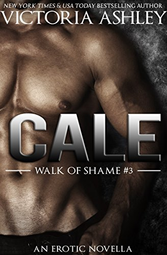 Cale (Walk of Shame, #2.5) Victoria Ashley