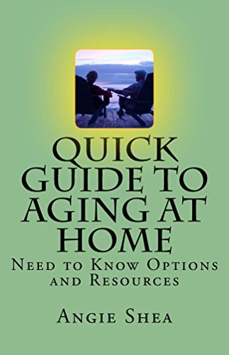 Quick Guide to Aging at Home Angie Shea