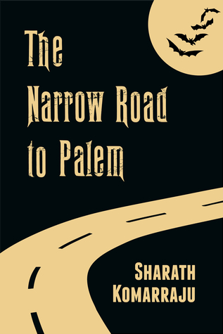 The Narrow Road to Palem Sharath Komarraju