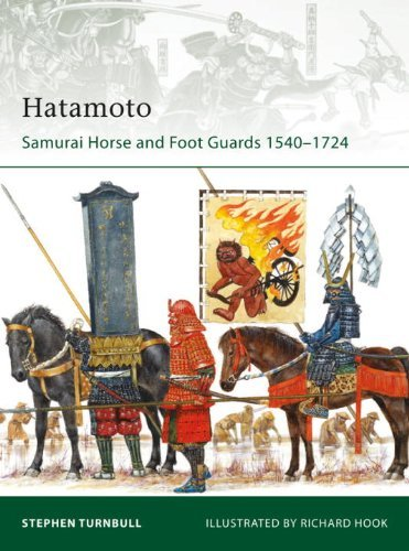 Hatamoto: Samurai Horse and Foot Guards 1540-1724  by  Stephen Turnbull