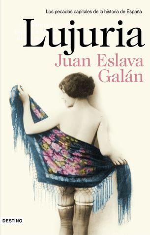 Lujuria Juan Eslava Galán