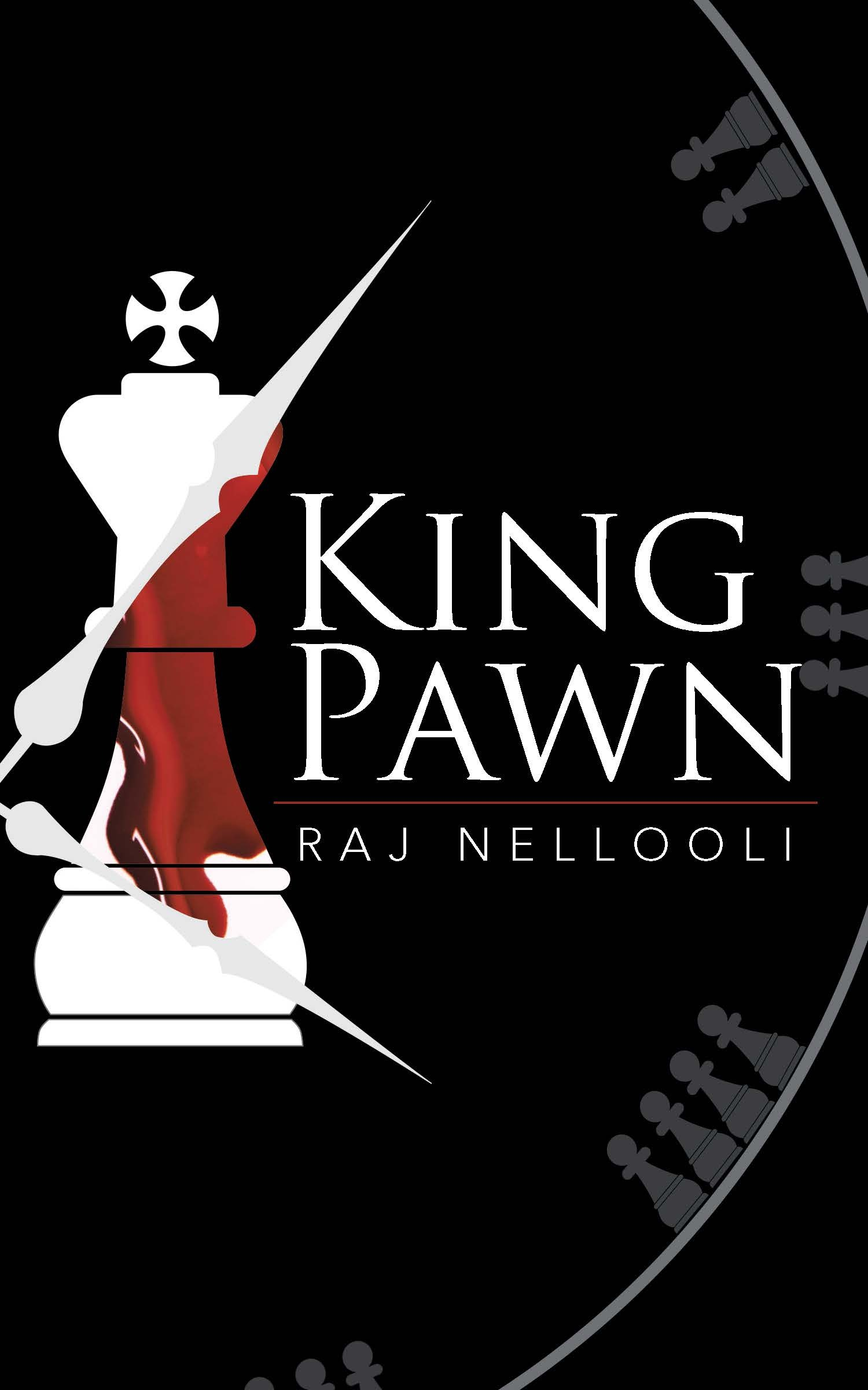 King Pawn  by  Raj Nellooli