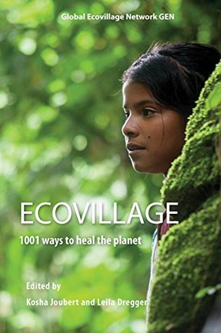 ECOVILLAGE: 1001 ways to heal the planet  by  Kosha Joubert