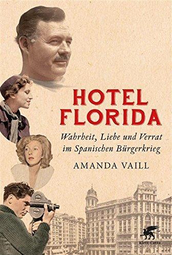 Hotel Florida: Wahrheit, Liebe und Verrat im Spanischen Bürgerkrieg Amanda Vaill