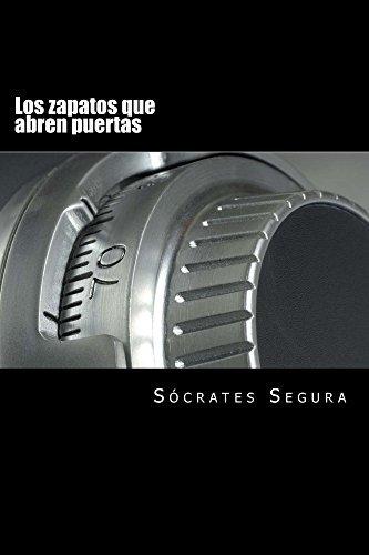 Los zapatos que abren puertas  by  Sócrates Segura