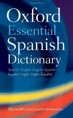 Oxford Essential Spanish Dictionary: Spanish-English, English-Spanish = Espanol-Ingles, Ingles-Espanol Oxford University Press