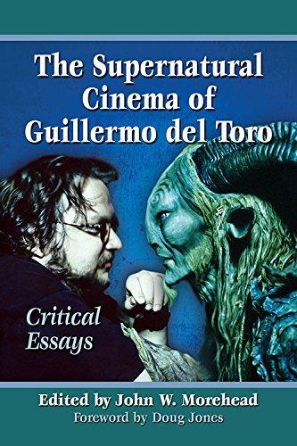 The Supernatural Cinema of Guillermo del Toro: Critical Essays John W. Morehead