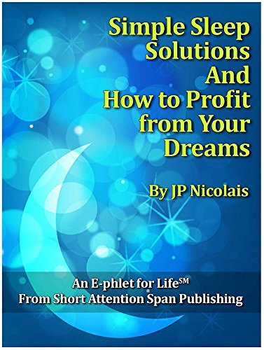 Simple Sleep Solutions: And How to Profit from Your Dreams  by  JP Nicolais