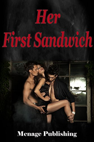 Her First Sandwich  by  Menage Publishing