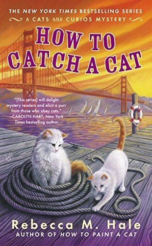 How to Catch a Cat  by  Rebecca M. Hale