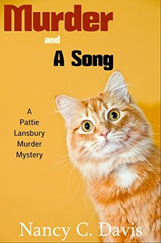 Murder and a Song (A Pattie Lansbury Cat Cozy Mystery Series Book 2)  by  Nancy C. Davis
