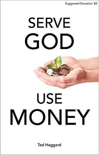 Serve God Use Money Ted Haggard