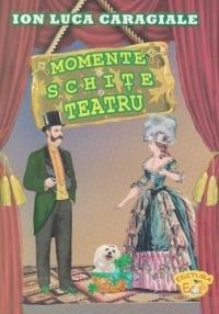 Momente, schiţe, teatru  by  Ion Luca Caragiale