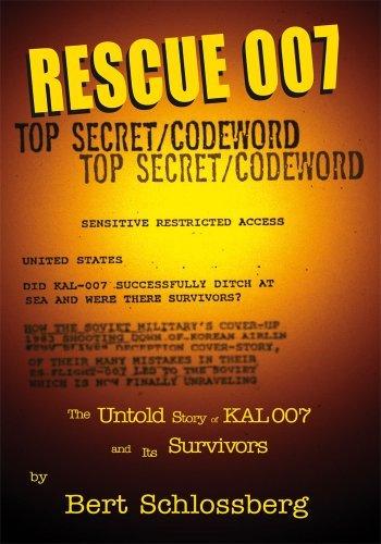 Rescue 007:Untold Story of KAL 007s Survivors Bert Schlossberg