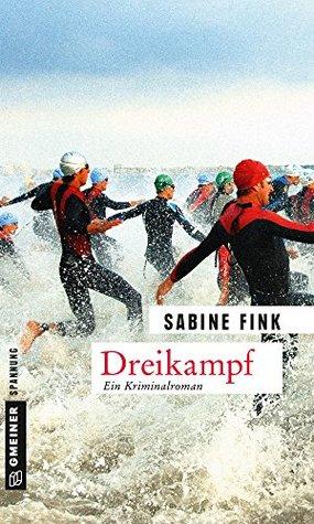 Dreikampf: Kriminalroman Sabine Fink