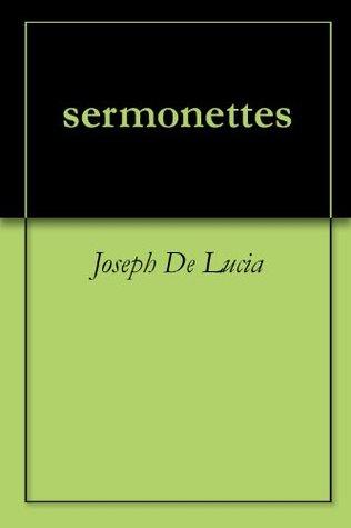 sermonettes  by  Joseph De Lucia