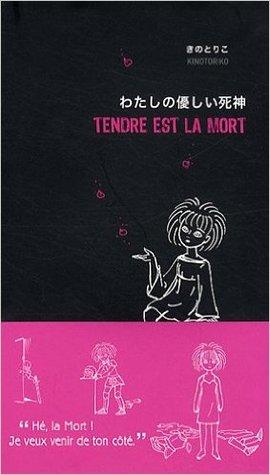Tendre est la mort  by  Kino Toriko