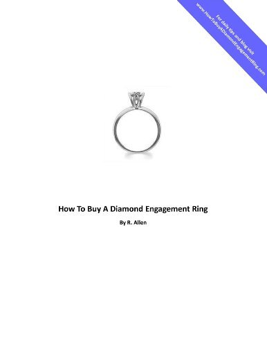 How To Buy A Diamond Engagement Ring  by  R Allen