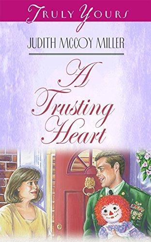 A Trusting Heart Judith McCoy Miller