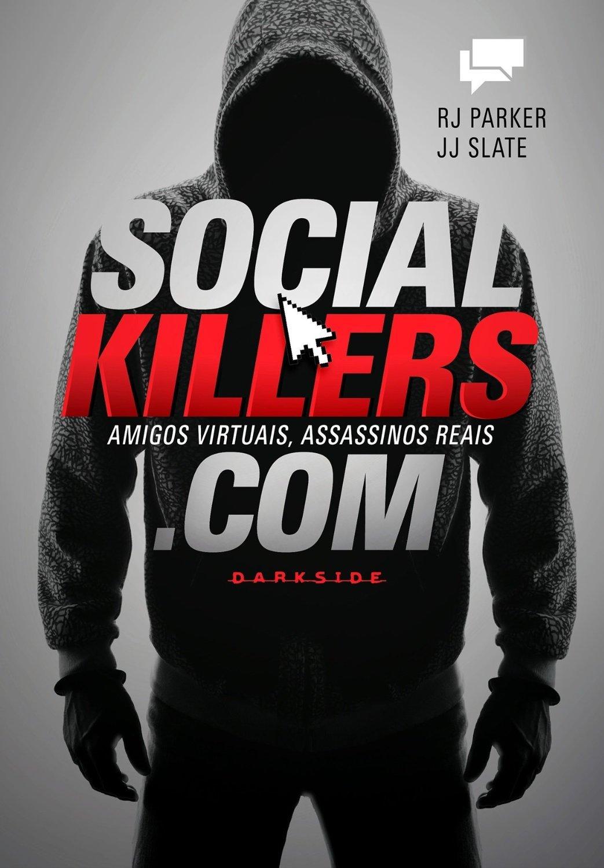 Social Killers: Amigos Virtuais, Assassinos Reais R.J. Parker
