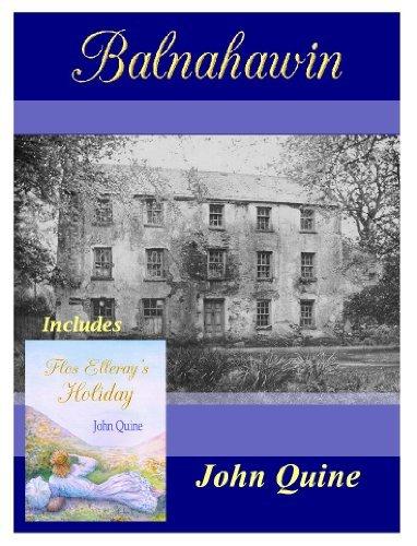 Balnahawin: Including Flos Ellerays Holiday John Quine