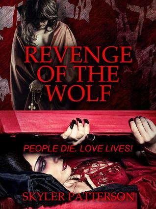 REVENGE OF THE WOLF, #1 Skyler Patterson