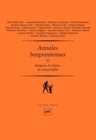 Annales bergsoniennes, VI: Bergson, le Japon, la catastrophe Arnaud François