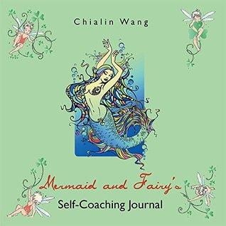 Mermaid and Fairys Self-Coaching Journal  by  Chialin Wang