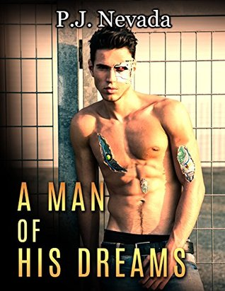 A Man of His Dreams: Erotica with a science fiction twist. P.J. Nevada