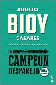 Un campeón desparejo  by  Adolfo Bioy Casares