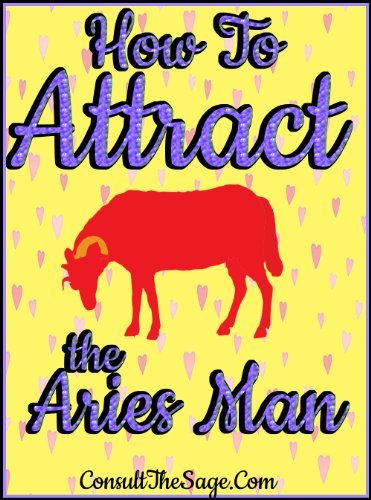 How To Attract the Aries Man ConsultTheSage.Com