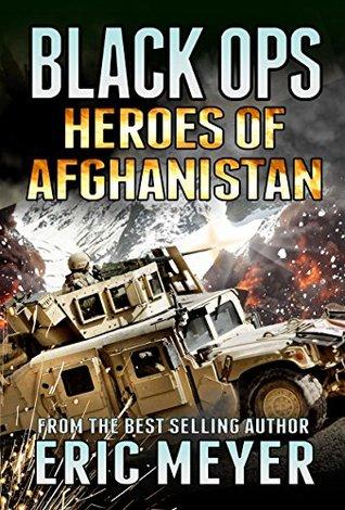 Black Ops Heroes of Afghanistan Eric Meyer