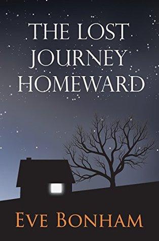 The Lost Journey Homeward  by  Eve Bonham