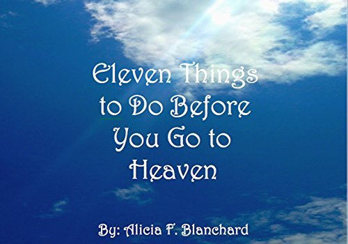 Eleven Things to Do Before You Go to Heaven  by  Alicia Blanchard