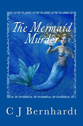 The Mermaid Murder C J Bernhardt